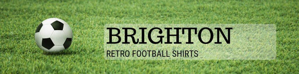 Brighton classic football shirts header