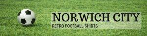 Retro Norwich Shirts header